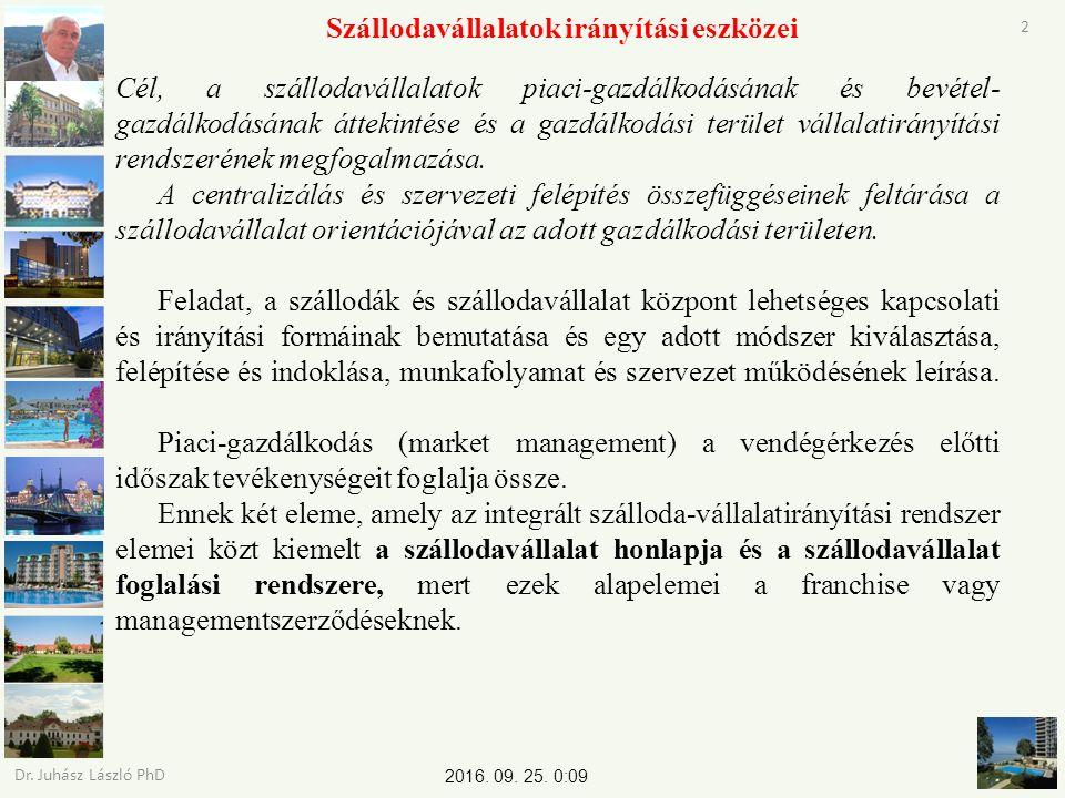 2016. 09. 25. 0:11 Dr. Juhász László PhD 2 Szállodavállalatok irányítási eszközei Cél, a szállodavállalatok piaci-gazdálkodásának és bevétel- gazdálko