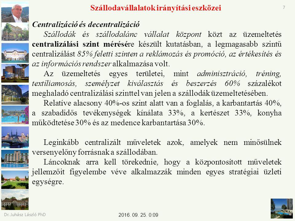 2016. 09. 25. 0:11 Dr. Juhász László PhD 7 Szállodavállalatok irányítási eszközei Centralizáció és decentralizáció Szállodák és szállodalánc vállalat