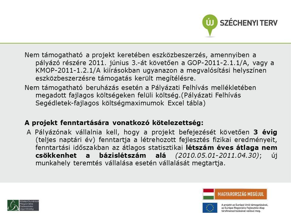 Nem támogatható a projekt keretében eszközbeszerzés, amennyiben a pályázó részére 2011.