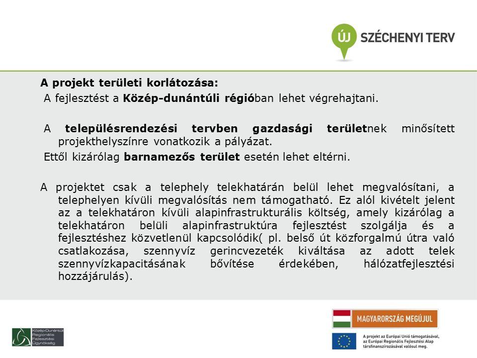 A projekt területi korlátozása: A fejlesztést a Közép-dunántúli régióban lehet végrehajtani.