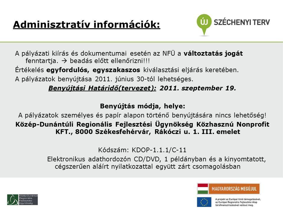 A pályázati kiírás és dokumentumai esetén az NFÜ a változtatás jogát fenntartja.
