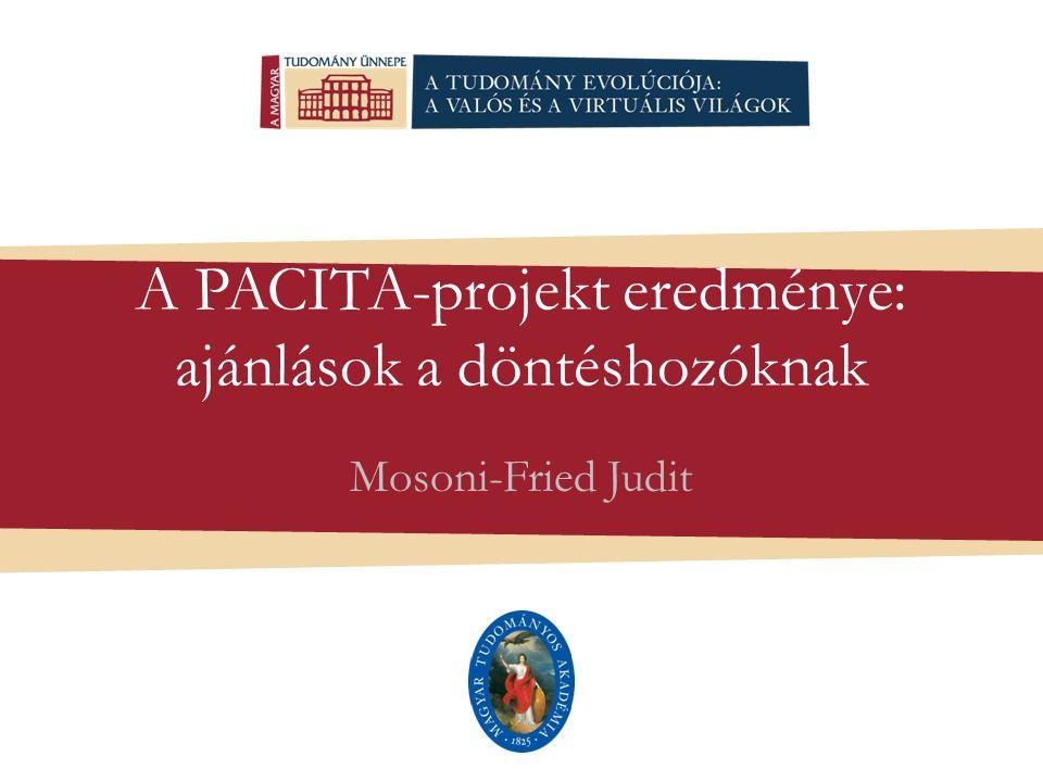 A PACITA-projekt eredménye: ajánlások a döntéshozóknak Mosoni-Fried Judit