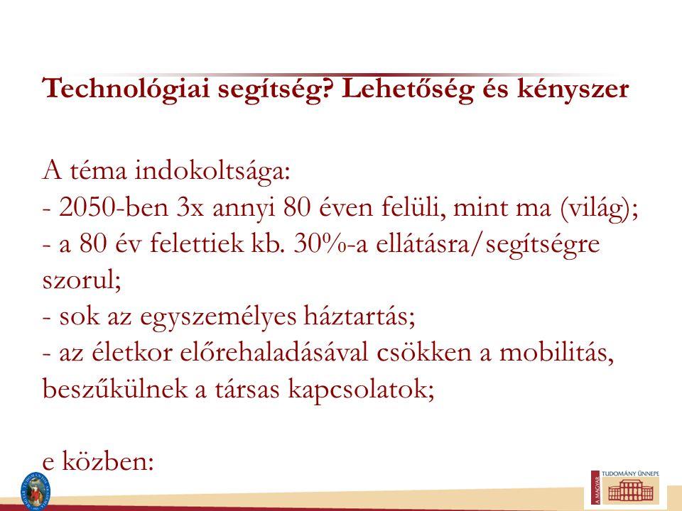 Technológiai segítség.- a betegséggel küzdő ember is szeretne minőségi életet élni.