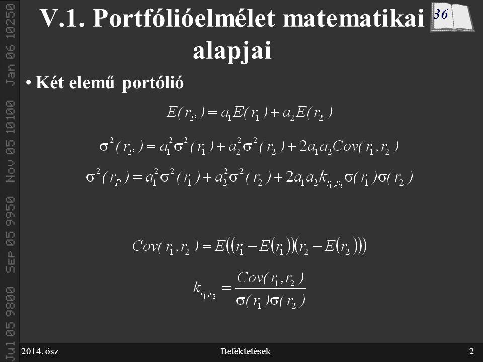 2014. őszBefektetések2 V.1. Portfólióelmélet matematikai alapjai Két elemű portólió 36