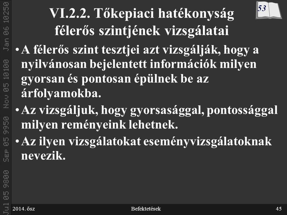 2014. őszBefektetések45 VI.2.2.