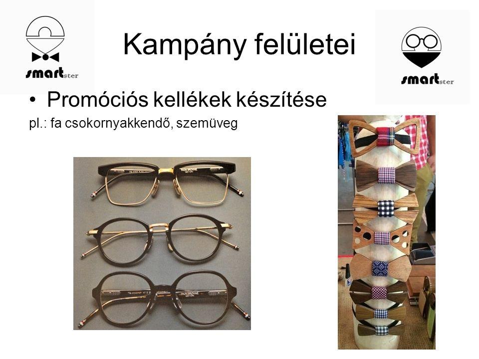 Kampány felületei Promóciós kellékek készítése pl.: fa csokornyakkendő, szemüveg