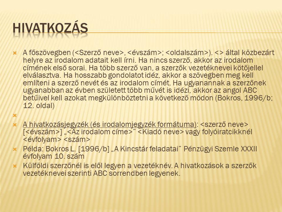  A főszövegben (, ; ).<> által közbezárt helyre az irodalom adatait kell írni.