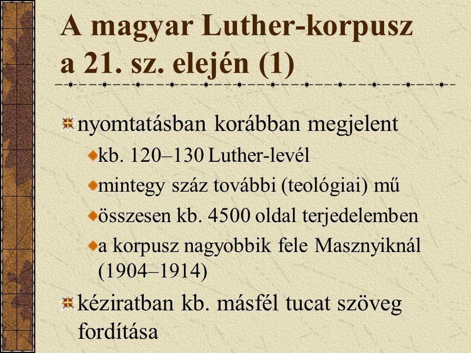 A magyar Luther-korpusz a 21. sz. elején (1) nyomtatásban korábban megjelent kb.