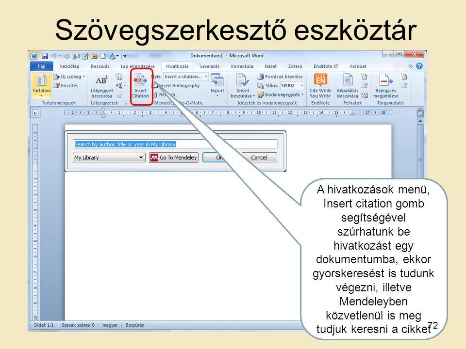 Szövegszerkesztő eszköztár A hivatkozások menü, Insert citation gomb segítségével szúrhatunk be hivatkozást egy dokumentumba, ekkor gyorskeresést is t