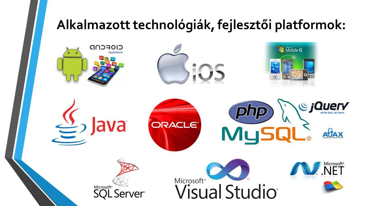 Alkalmazott technológiák, fejlesztői platformok: