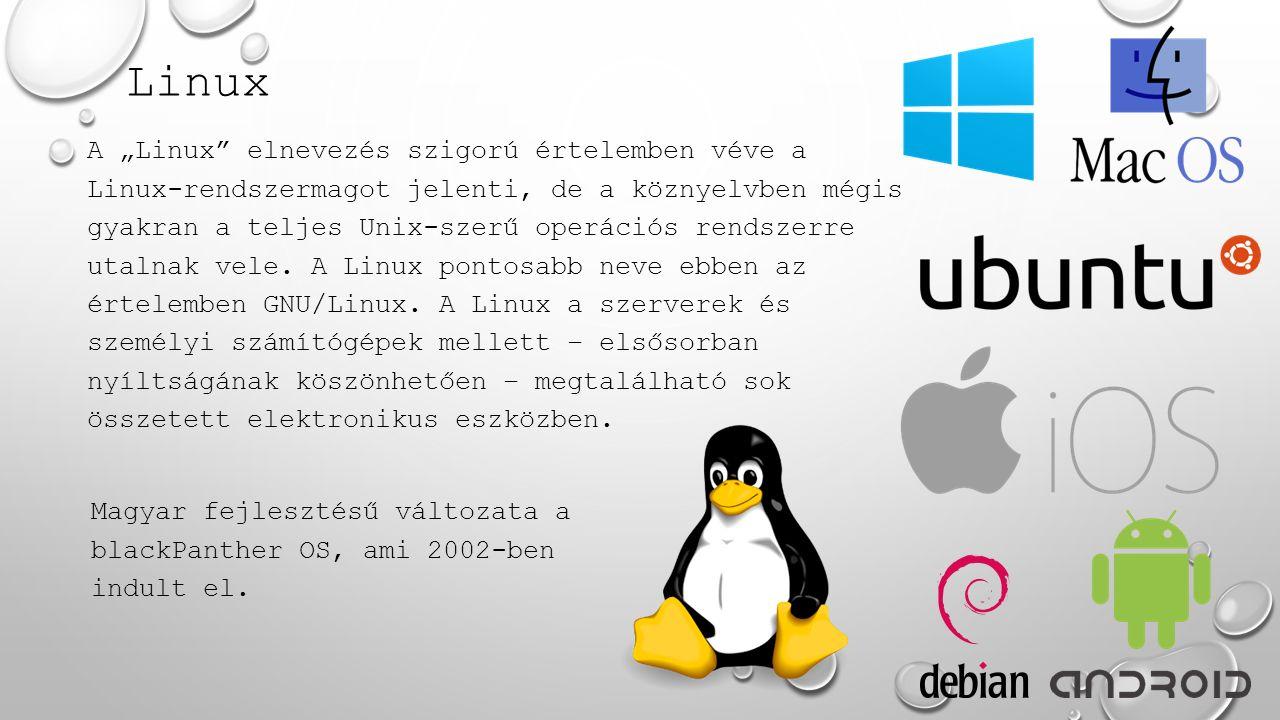 """Linux A """"Linux"""" elnevezés szigorú értelemben véve a Linux-rendszermagot jelenti, de a köznyelvben mégis gyakran a teljes Unix-szerű operációs rendszer"""