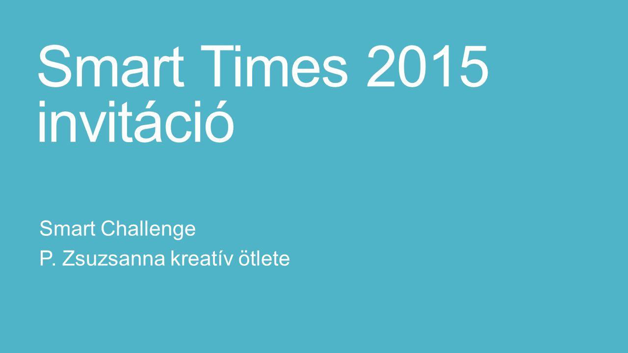 Smart Times 2015 invitáció Smart Challenge P. Zsuzsanna kreatív ötlete