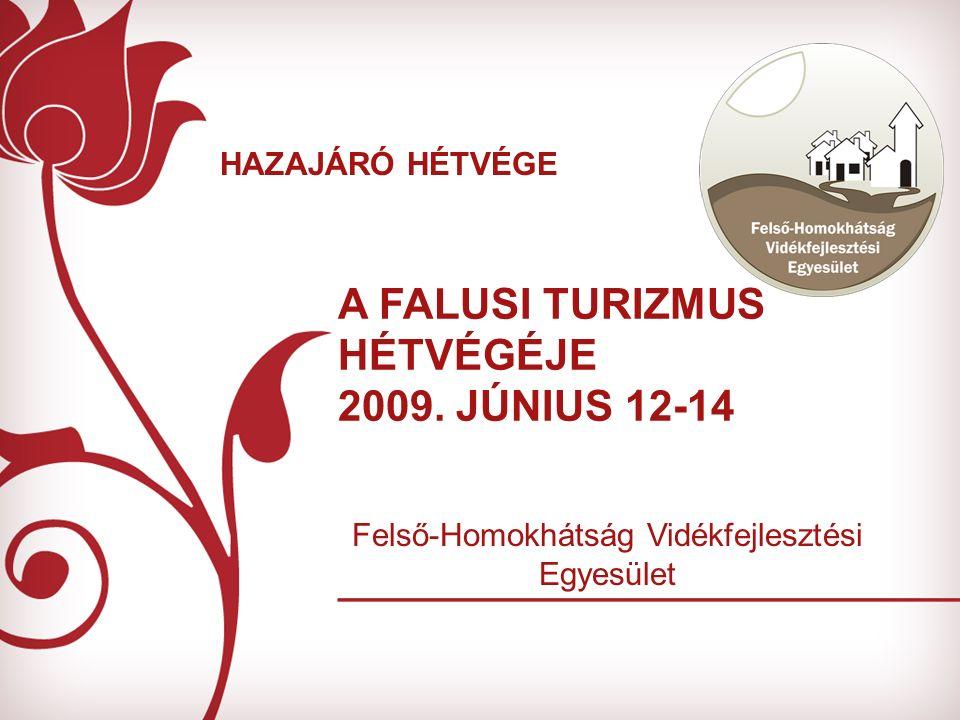 A FALUSI TURIZMUS HÉTVÉGÉJE 2009.