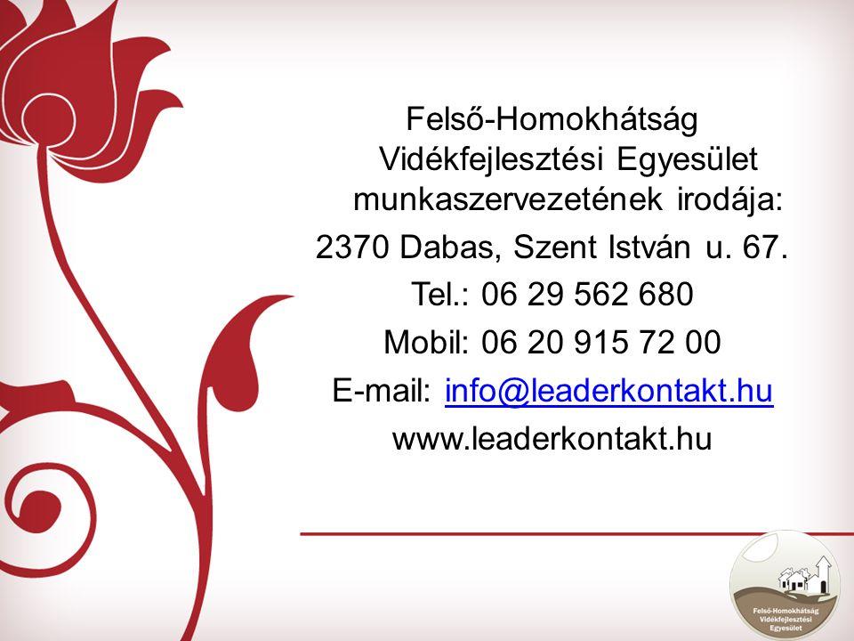 Felső-Homokhátság Vidékfejlesztési Egyesület munkaszervezetének irodája: 2370 Dabas, Szent István u.