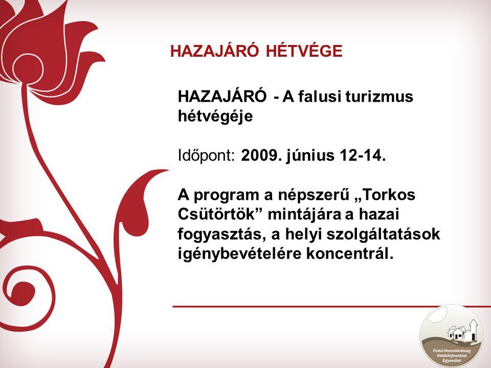 HAZAJÁRÓ - A falusi turizmus hétvégéje Időpont: 2009.
