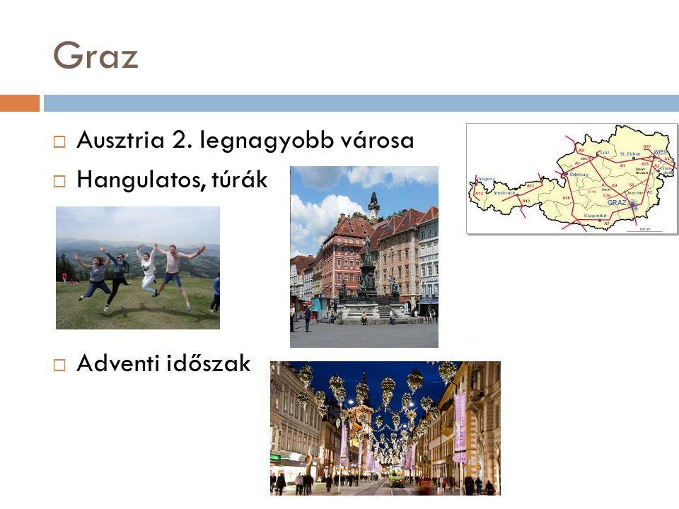 Graz  Ausztria 2. legnagyobb városa  Hangulatos, túrák  Adventi időszak
