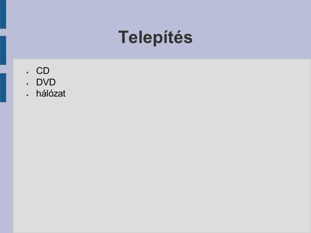 Nyelvi támogatás telepítés: ● angol működés: ● angol vagy magyar (vagy egyéb) működés ● konzol: ISO-8859-2 ● grafikus felület: ISO-8859-2 vagy UTF-8
