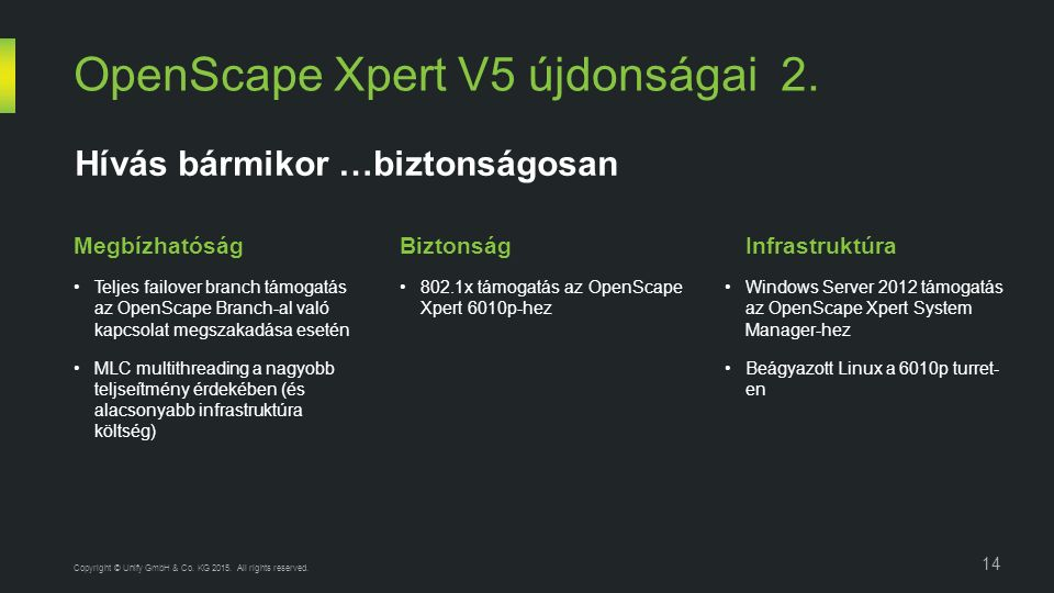 OpenScape Xpert V5 újdonságai 2. 14 Copyright © Unify GmbH & Co.