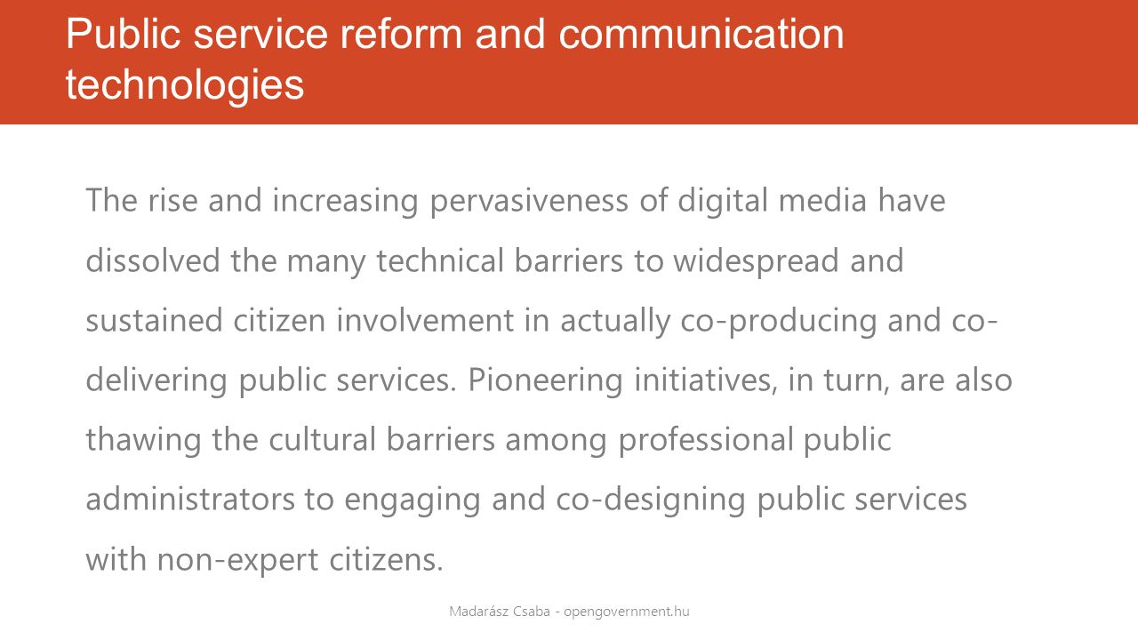 Public service reform and communication technologies The rise and increasing pervasiveness of digi­tal media have dissolved the many technical barrier