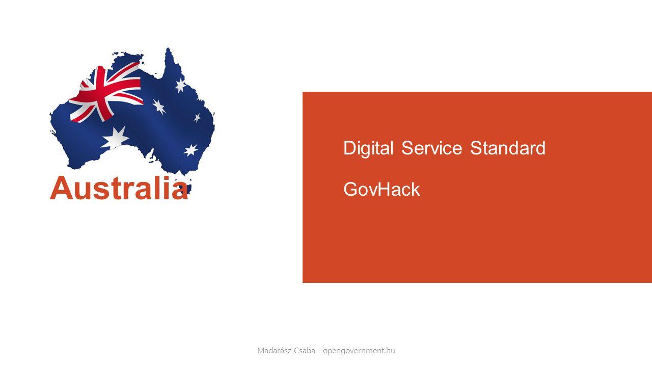Australia Digital Service Standard GovHack Madarász Csaba - opengovernment.hu