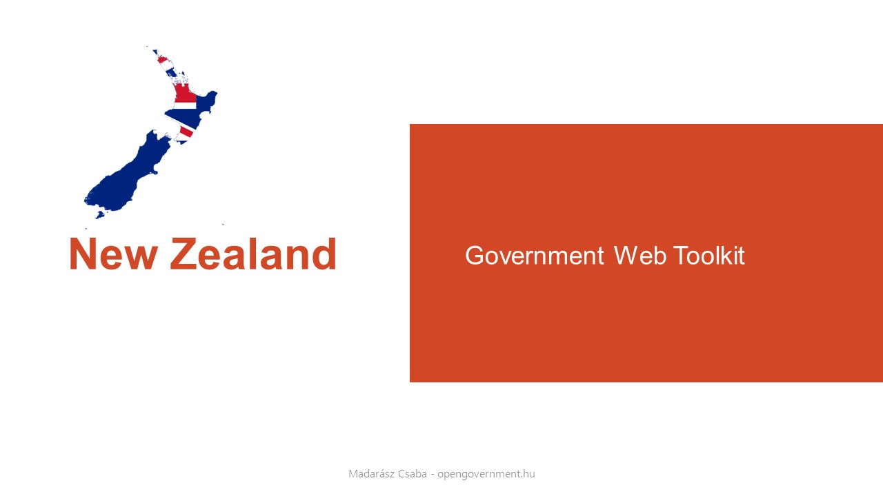 New Zealand Government Web Toolkit Madarász Csaba - opengovernment.hu