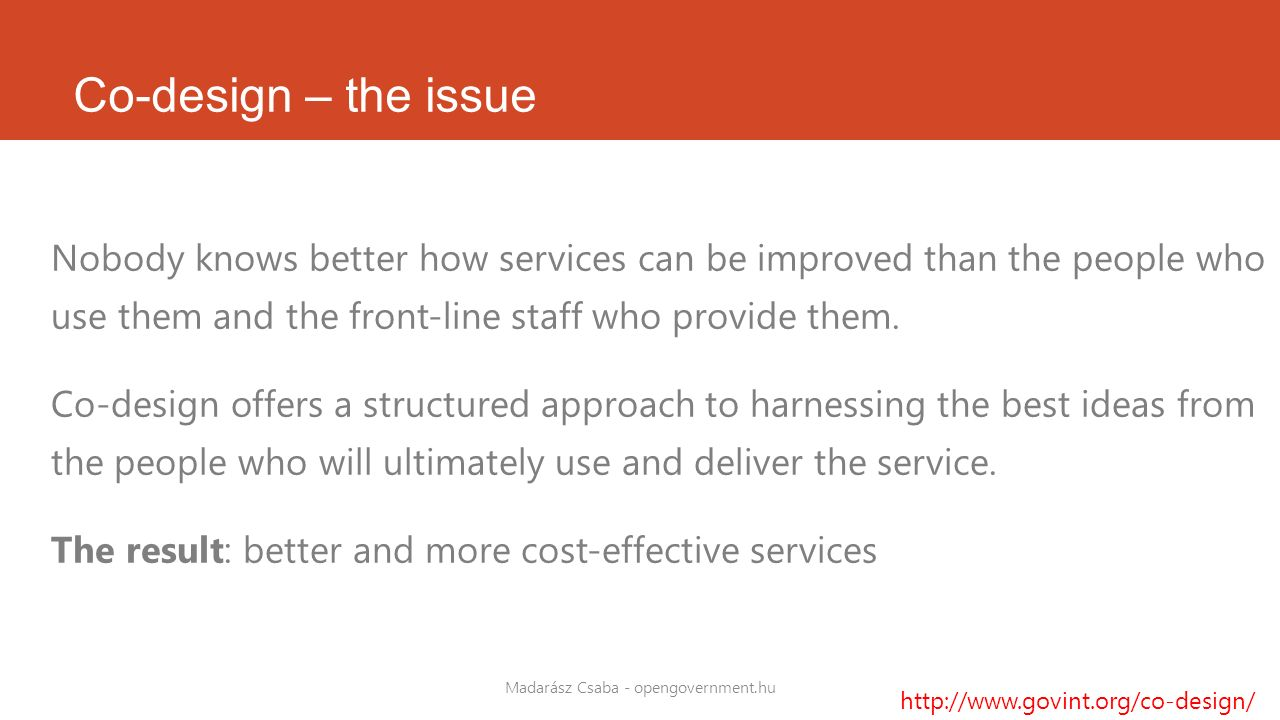 Co-design – the issue Nobody knows better how services can be improved than the people who use them and the front-line staff who provide them. Co-desi