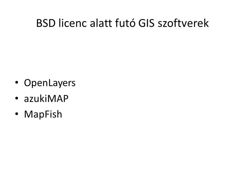 BSD licenc alatt futó GIS szoftverek OpenLayers azukiMAP MapFish