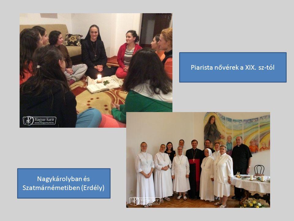 Piarista nővérek a XIX. sz-tól Nagykárolyban és Szatmárnémetiben (Erdély)