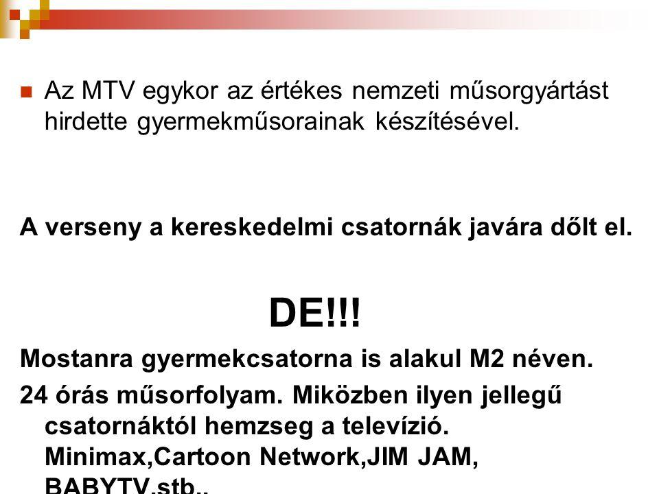 Az MTV egykor az értékes nemzeti műsorgyártást hirdette gyermekműsorainak készítésével.