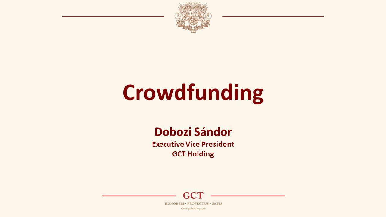 Crowdfunding Dobozi Sándor Executive Vice President GCT Holding