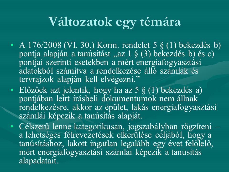 Változatok egy témára A 176/2008 (VI. 30.) Korm.