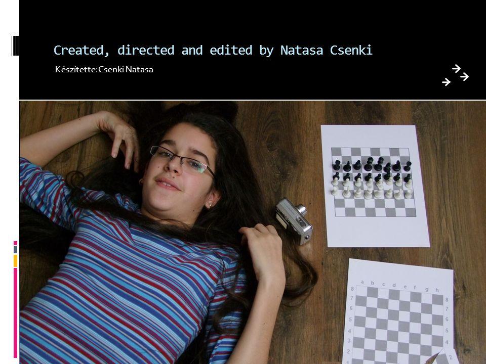Created, directed and edited by Natasa Csenki Készítette:Csenki Natasa