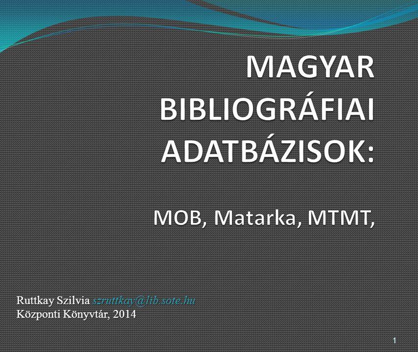 Ruttkay Szilvia szruttkay@lib.sote.hu Központi Könyvtár, 2014 1