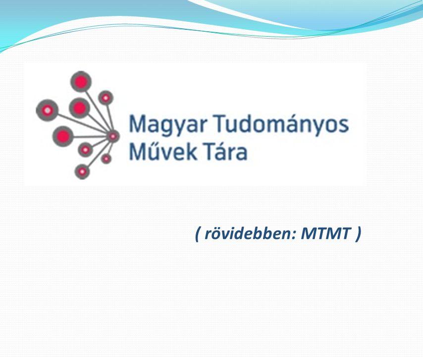 ( rövidebben: MTMT )