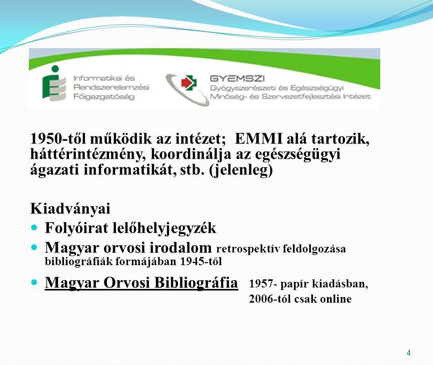 1950-től működik az intézet; EMMI alá tartozik, háttérintézmény, koordinálja az egészségügyi ágazati informatikát, stb.