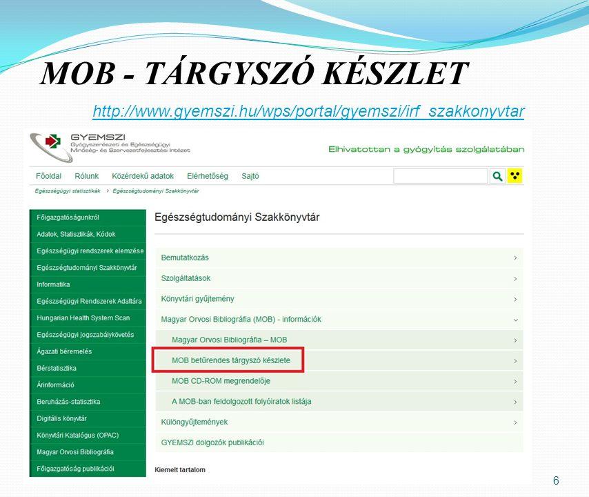 MOB - TÁRGYSZÓ KÉSZLET 6 http://www.gyemszi.hu/wps/portal/gyemszi/irf_szakkonyvtar