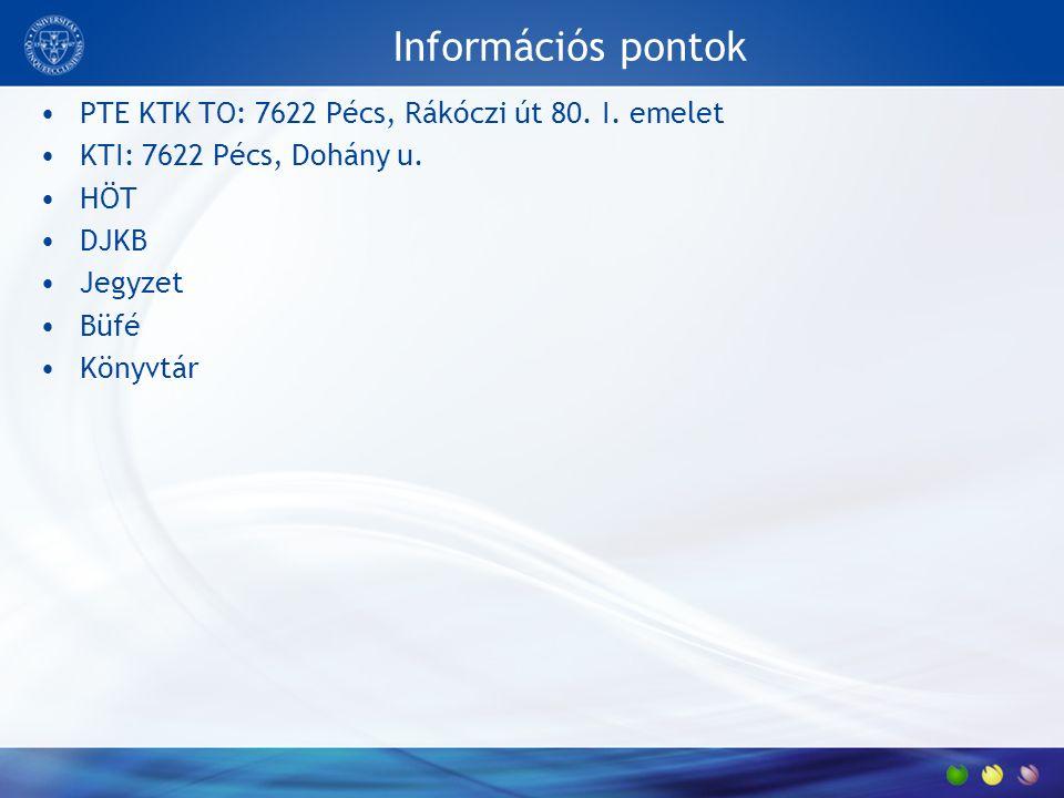 Információs pontok PTE KTK TO: 7622 Pécs, Rákóczi út 80.