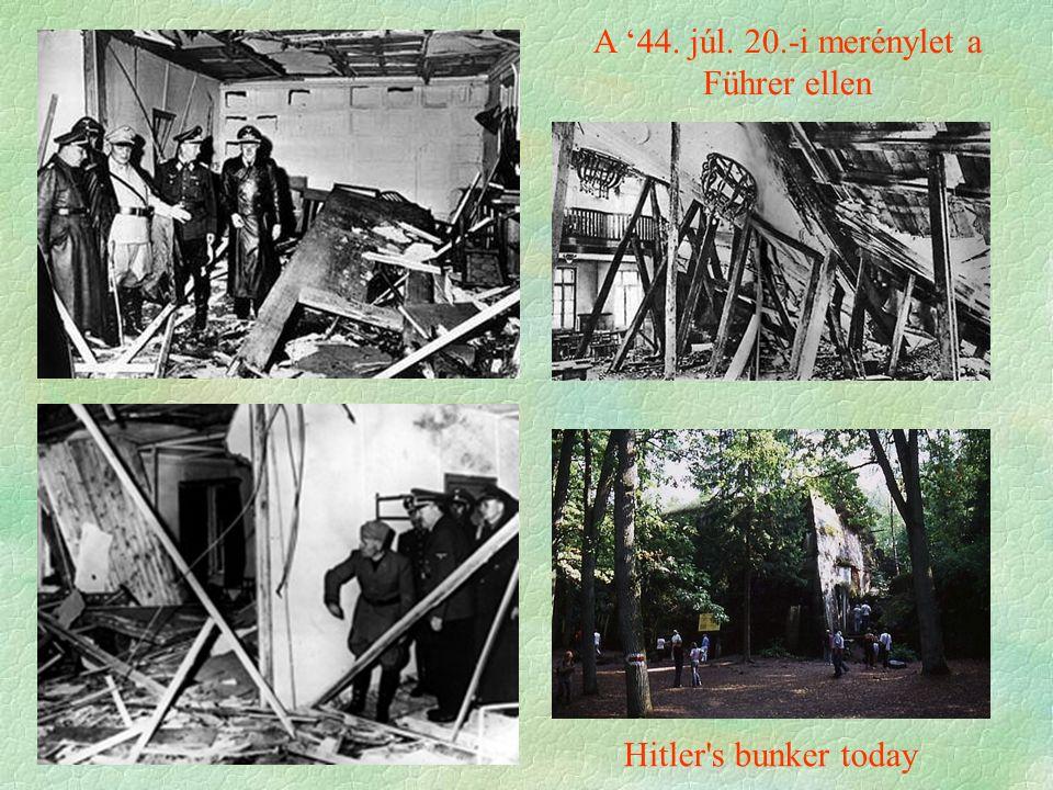 A '44. júl. 20.-i merénylet a Führer ellen Hitler s bunker today