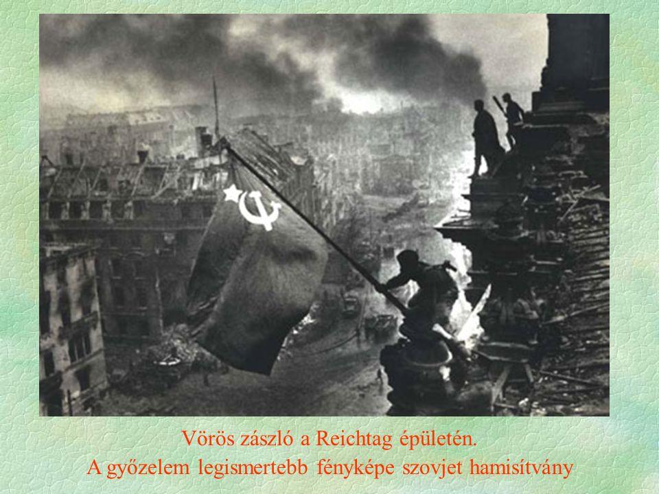Vörös zászló a Reichtag épületén. A győzelem legismertebb fényképe szovjet hamisítvány