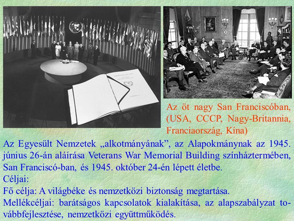 """Az öt nagy San Franciscóban, (USA, CCCP, Nagy-Britannia, Franciaország, Kína) Az Egyesült Nemzetek """"alkotmányának , az Alapokmánynak az 1945."""