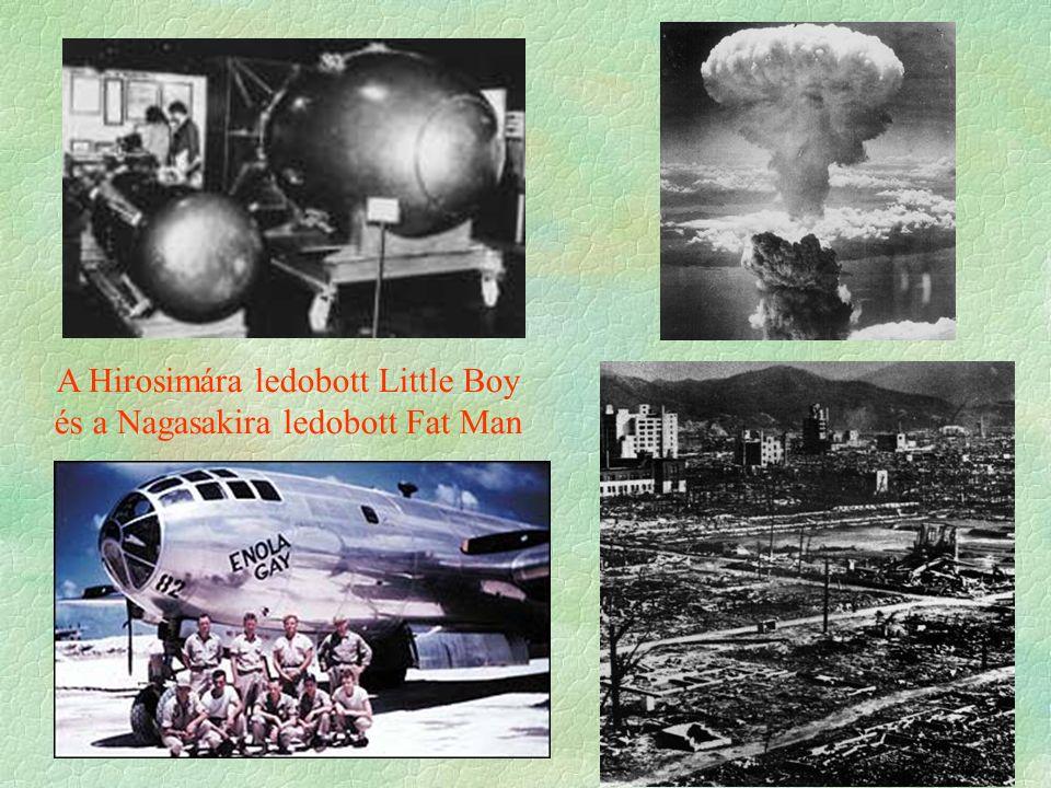 A Hirosimára ledobott Little Boy és a Nagasakira ledobott Fat Man