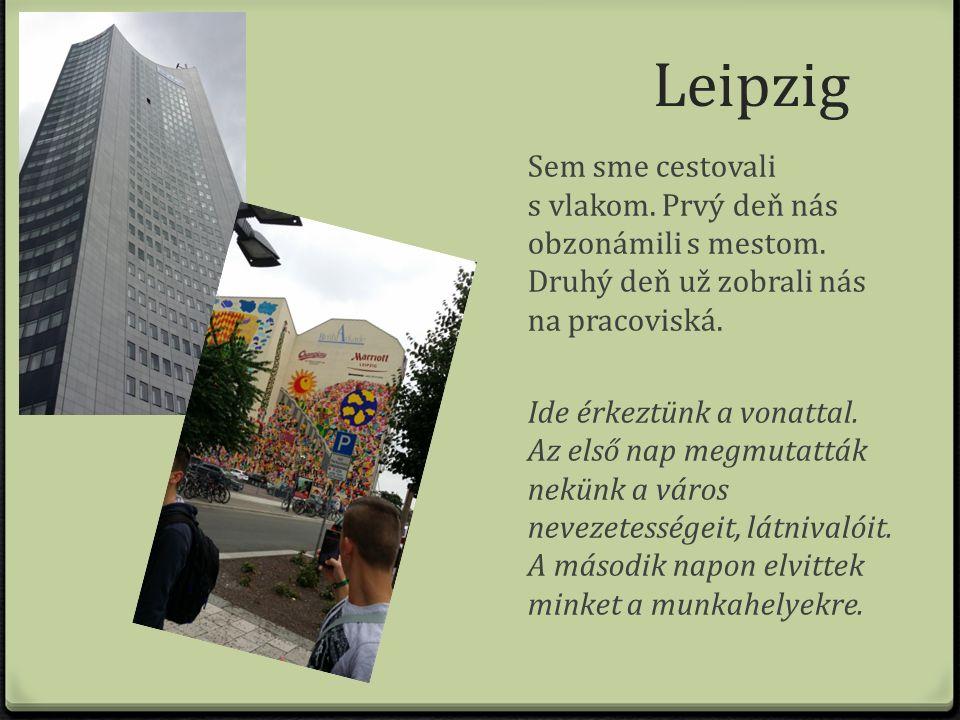 Leipzig Sem sme cestovali s vlakom. Prvý deň nás obzonámili s mestom.