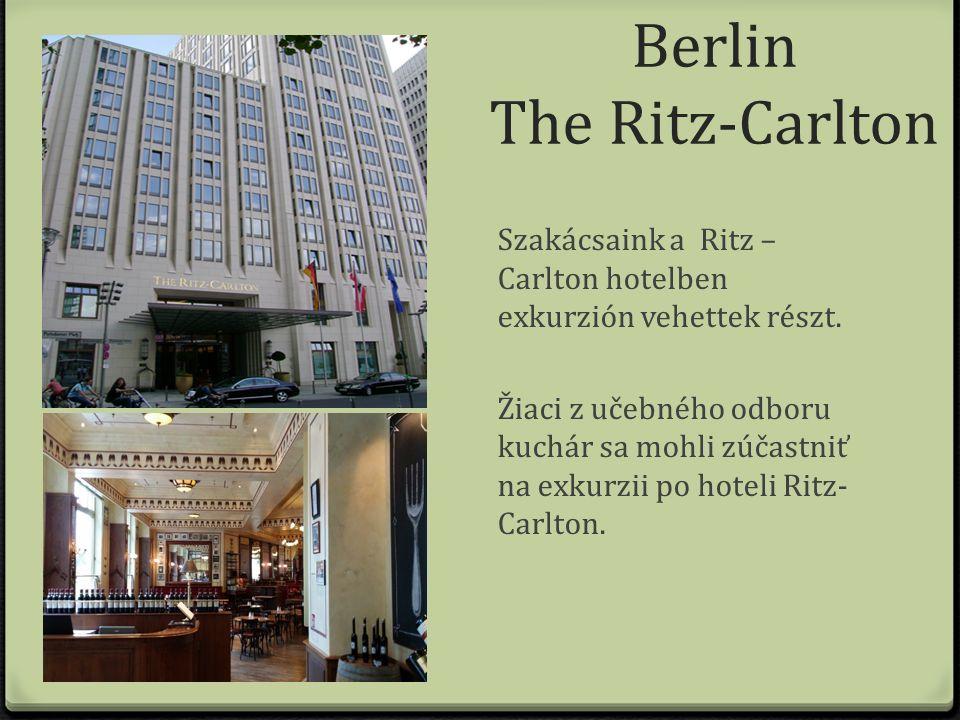Berlin The Ritz-Carlton Szakácsaink a Ritz – Carlton hotelben exkurzión vehettek részt.