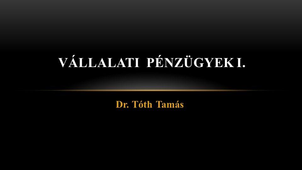 Dr.Tóth Tamás Vállalati pénzügyek I. 2 NPV -Az NPV az üzleti ötletek determinisztikus értéke.