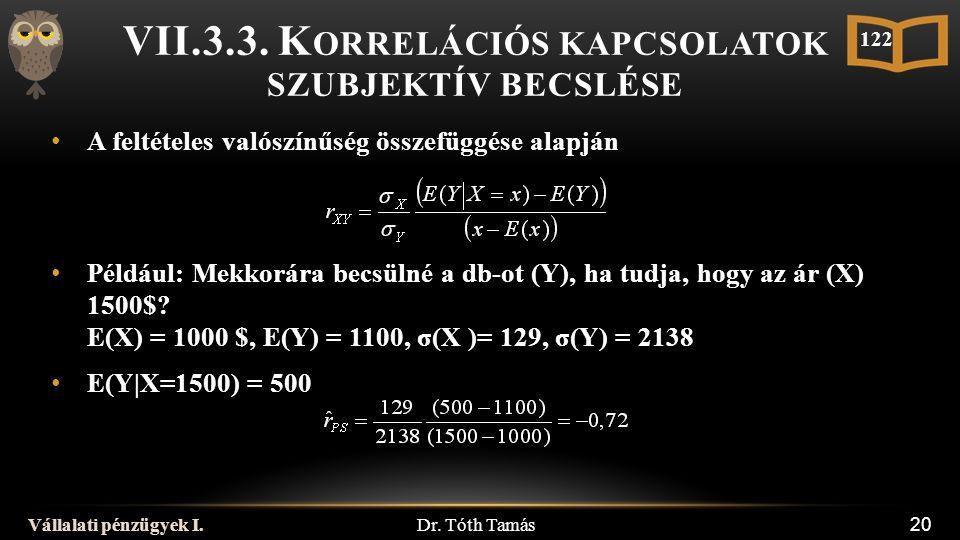 Dr. Tóth Tamás Vállalati pénzügyek I. 20 A feltételes valószínűség összefüggése alapján VII.3.3.