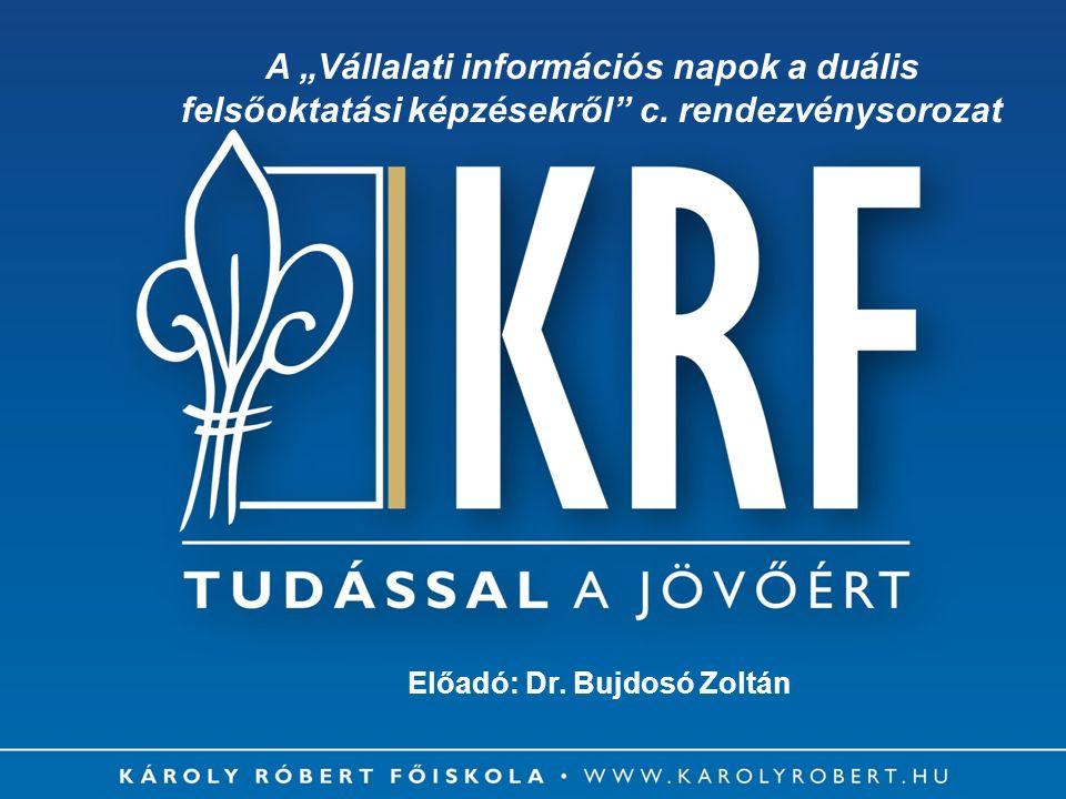 """Előadó: Dr. Bujdosó Zoltán A """"Vállalati információs napok a duális felsőoktatási képzésekről c."""