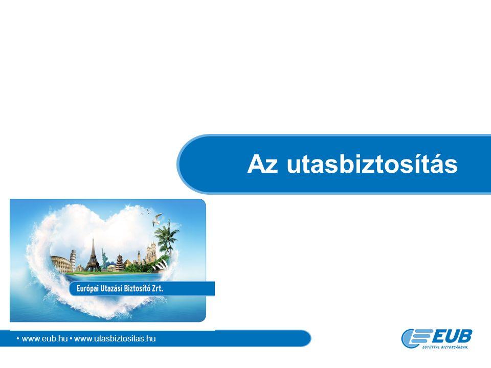 www.eub.hu www.utasbiztositas.hu Az utasbiztosítás