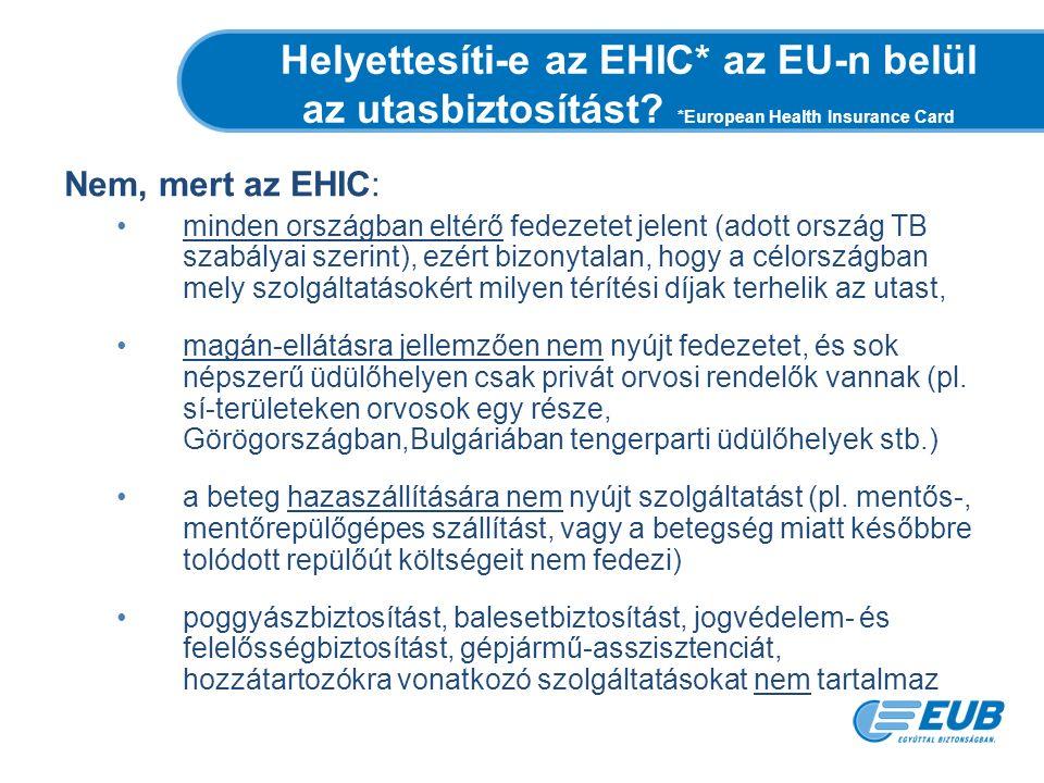 Helyettesíti-e az EHIC* az EU-n belül az utasbiztosítást.