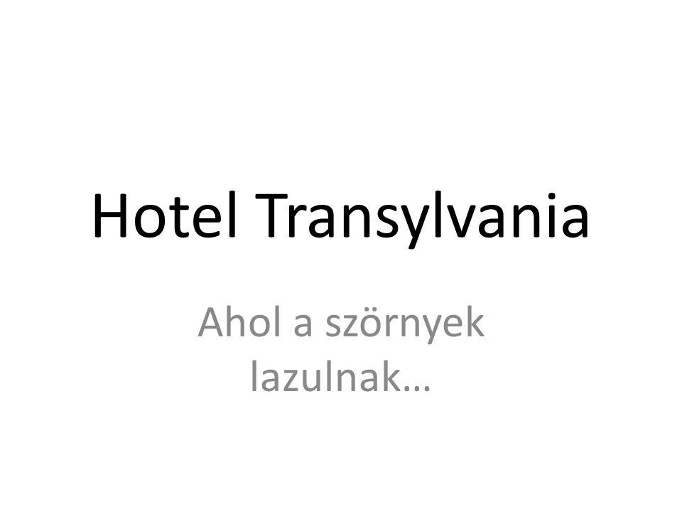 Hotel Transylvania Ahol a szörnyek lazulnak…