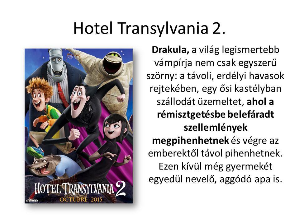 Hotel Transylvania 2. Drakula, a világ legismertebb vámpírja nem csak egyszerű szörny: a távoli, erdélyi havasok rejtekében, egy ősi kastélyban szállo